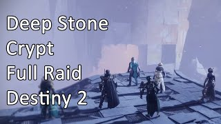Deep Stone Crypt | Full Raid | No Commentary - Destiny 2
