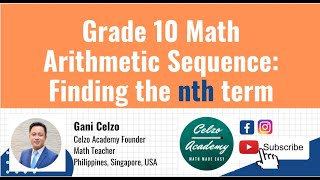 GRADE 10 - TOPIC #1: ARITHMETIC SEQUENCE: Finding the nth Term of an Arithmetic Sequence