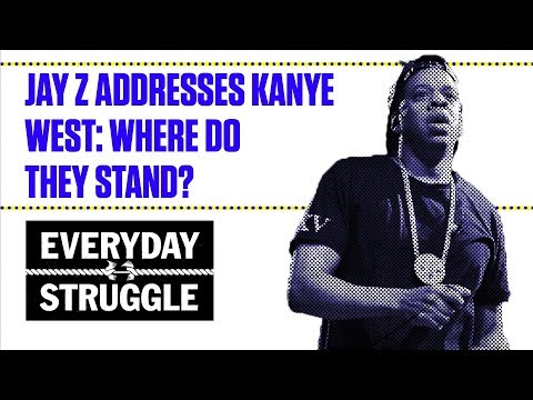 Jay Z Addresses Kanye West: Where Do They Stand?   Everyday Struggle