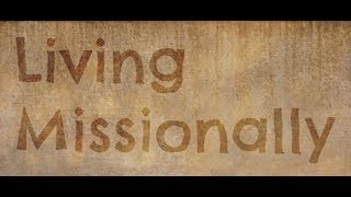 January 28, 2018 Living Missionally