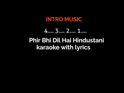 Phir Bhi Dil Hai Hindustani |  Track  Karaoke With Lyrics