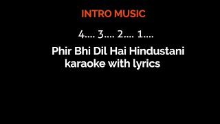 Download Phir Bhi Dil Hai Hindustani |  Track  karaoke with lyrics