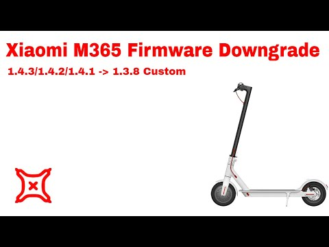 Xiaomi M365 Firmware Downgrade from 1 4 3, 1 4 2 or 1 4 1 to 1 3 8