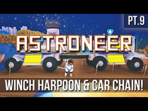 ASTRONEER - Winch Harpoon & Truck Chain! [Pt.9]