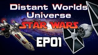 Distant Worlds Universe | Star Wars Mod | Extreme Difficulty | EP01