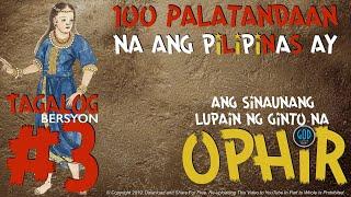 #3: 100 Palatandaan na ang Pilipinas ay ang Sinaunang Lupain ng Ginto na Ophir. Edited.