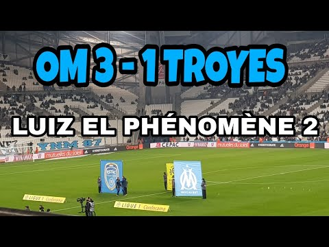 OM 3 - 1 TROYES :  un Big'Luiz,  VLOG STADE VÉLODROME