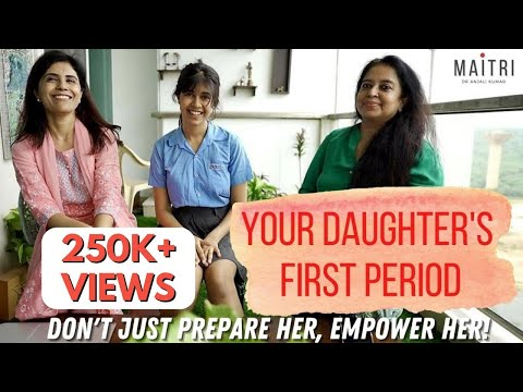 Your daughter's FIRST period | MAITRI | Dr Anjali Kumar