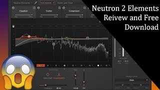 Neutron 2 Elements Review | Best Free plugin November 2018!