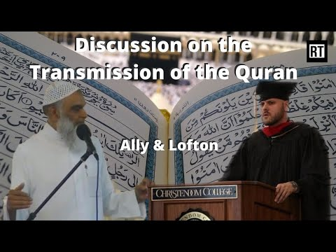 Discussion on the Transmission of the Quran with Dr. Shabir Ally and Michael Lofton