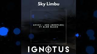 Avicii - Sos ft Aloe Blacc (Ignotus & Sky Limbu Bootleg)