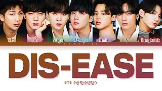 BTS Dis-ease Lyrics (방탄소년단 병 가사) [Color Coded Lyrics/Han/Rom/Eng]