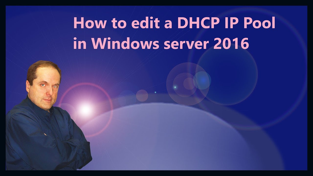How to edit a DHCP IP Pool in Windows server 2016