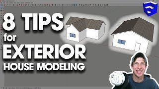 8 TIPS FOR MODELING HOUSE EXTERIORS in SketchUp