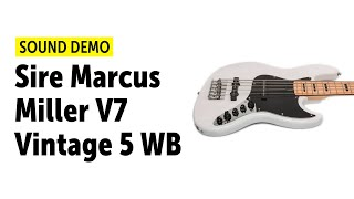 Sire Marcus Miller V7 Vintage 5 WB Sound Demo (no talking)