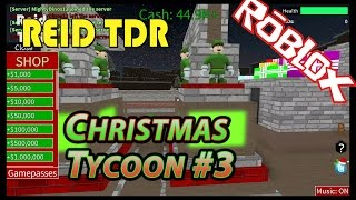 ROBLOX / CHRISTMAS TYCOON 3: FLOOR 2 / Reid TDR for Kids, Dad and Son, no bad words