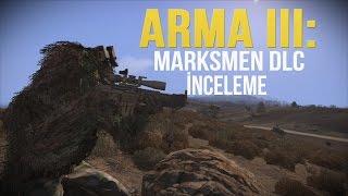 Arma 3:Marksmen DLC İnceleme - Satın almalı mı?