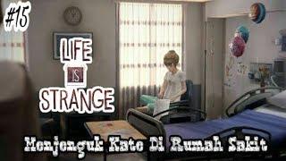Menjenguk Kate - Life Is Strange Gameplay (Indonesia) #15