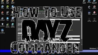 How To Use The DayZ Commander!