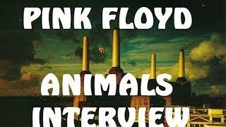 """Pink Floyd """"Animals""""  1977 Album Interview"""