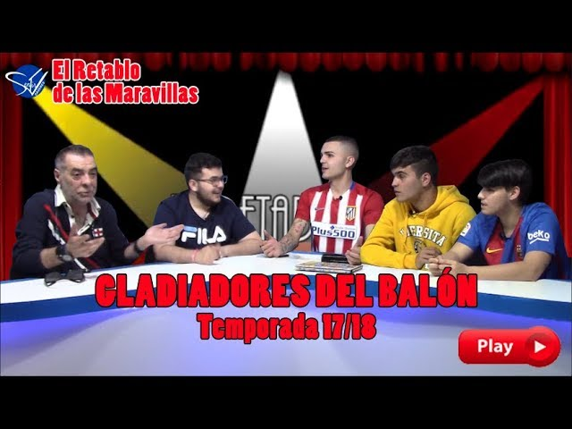 EL RETABLO - Gladiadores del Balón 17/18