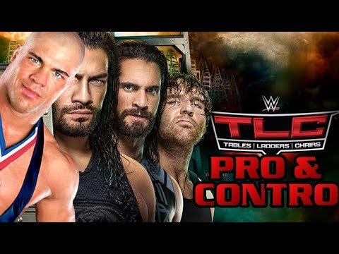 Pro & Contro - WWE TLC: Tables, Ladders & Chairs 2017