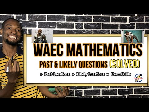 WAEC 2021 Mathematics Likely Questions And Answers