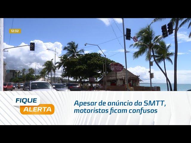 Mudança no trânsito: Apesar de anúncio da SMTT, motoristas ficam confusos na Jatiúca