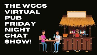 THE #WCCSFEST FRIDAY NIGHT CHAT SHOW LIVE (virtual) PUB SPECIAL