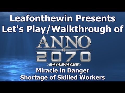 Anno 2070 Deep Ocean Let's Play/Walkthrought Miracle in Danger - Shortage of Skilled Workers