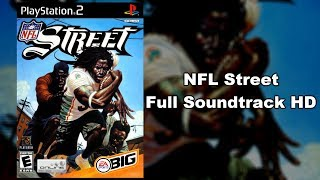 NFL Street - Full Soundtrack HD