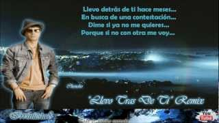 Llevo Tras De Ti (Remix) (Letra) - Plan B Ft Daddy Yankee & Arcangel (La Formula)