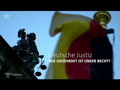 Deutsche Justiz - Wie gefährdet ist unser Recht [BR vom 22.02.2017]