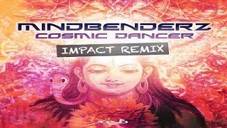 Mindbenderz - Cosmic Dancer (Impact Remix) ᴴᴰ