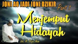 Video Menjemput Hidayah: Ustadz Arifin Ilham - Kisah Pemabuk Joni AO jadi Joni Dzikir (Part 1) download MP3, 3GP, MP4, WEBM, AVI, FLV November 2017