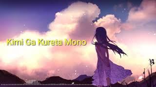 Lagu jepang santai|• Kimi Ga Kureta Mono•|