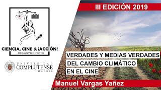 Manuel Vargas Yañez | Verdades y medias verdades del cambio climático en el cine.