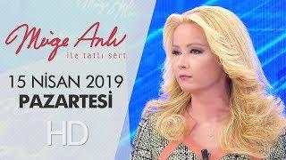 Müge Anlı ile Tatlı Sert 15 Nisan 2019 | Pazartesi
