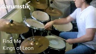 Find Me - Kings of Leon | Overplaying Drums