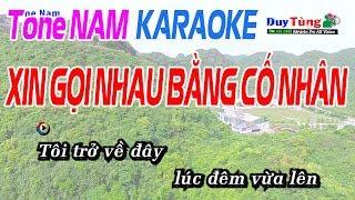 Xin Gọi Nhau Bằng Cố Nhân Tone Nam - Karaoke Duy Tùng
