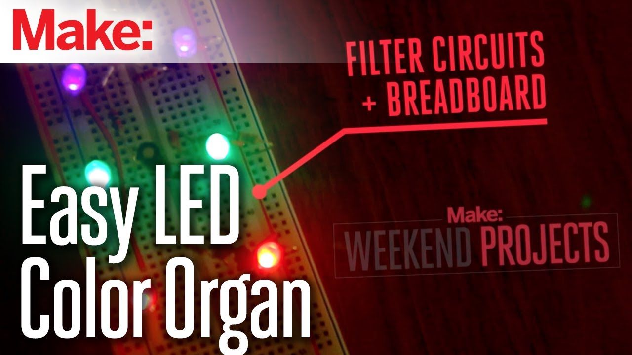 Weekend Projects - Easy LED Color Organ - YouTube