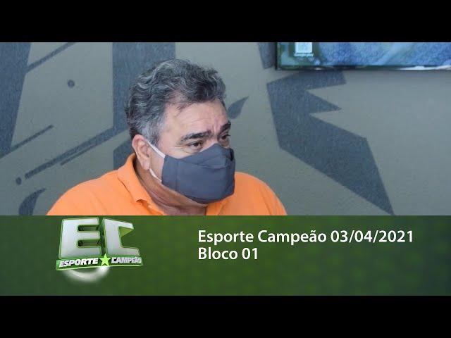 Esporte Campeão 03/04/2021 - Bloco 01