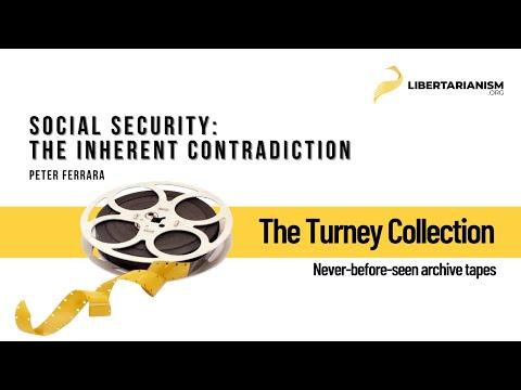 Social Security: The Inherent Contradiction (Peter Ferrara)