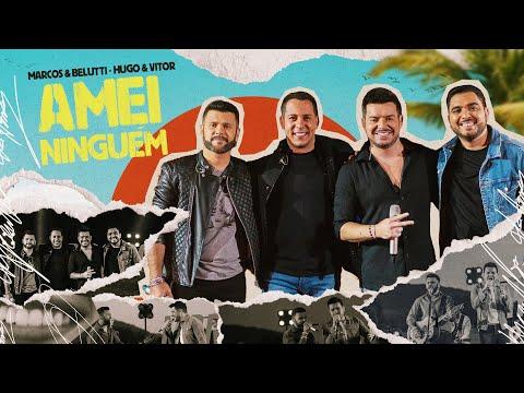 Marcos & Belutti, Hugo & Vitor – Amei Ninguém
