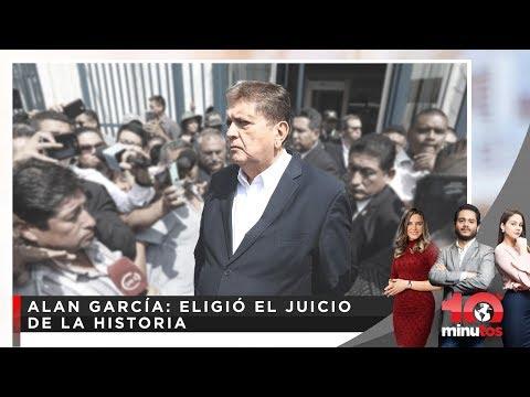 Alan García: Eligió el juicio de la historia - 10 minutos Edición Matinal