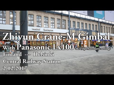 Zhiyun Crane-M with Panasonic Lx100 Unedited Video Test- Helsinki Central Railway Station