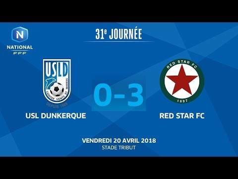 J31 : USL Dunkerque - Red Star FC (0-3), le replay I National FFF 2018