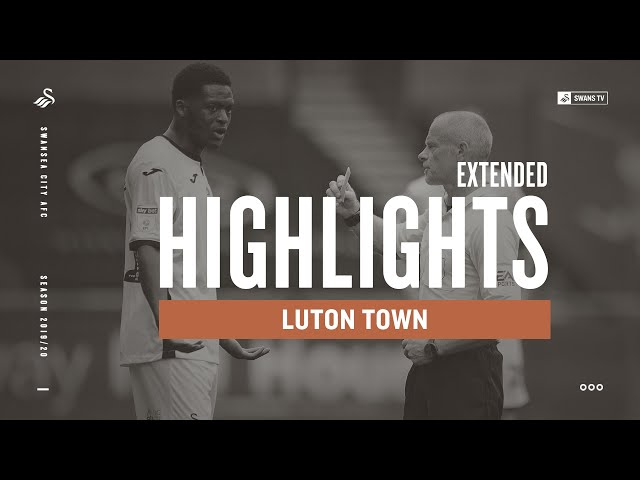 Swansea City v Luton Town | Extended Highlights