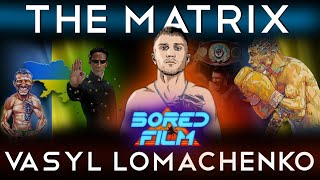 Vasyl Lomachenko - The Matrix (Original Bored Film Documentary)
