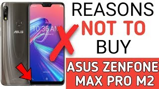 Reasons Not To Buy Asus Zenfone Max Pro M2   5 Problems With Zenfone Max Pro M2 [Hindi]
